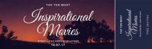 Top Ten Inspirational Movies